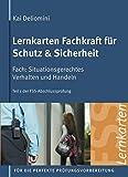 Lernkarten Fachkraft für Schutz & Sicherheit | Situationsgerechtes Verhalten und Handeln: 313 Karteikarten für Teil 1 der FSS-Abschlussprüfung