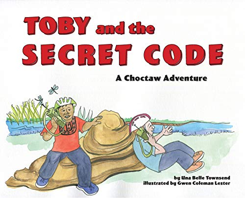 Toby and the Secret Code: A Choctaw Adventure (Choctaw Adventures)