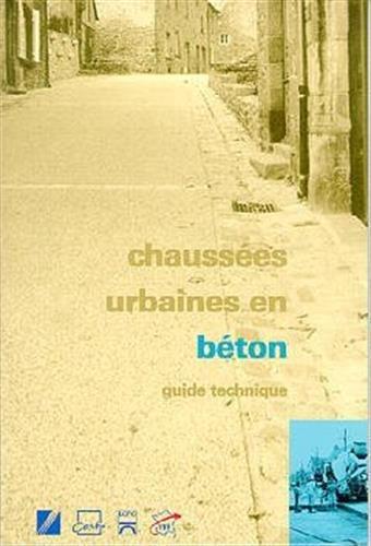 Chaussées urbaines en béton - guide technique par Collectif