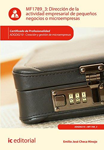Dirección de la actividad empresarial de pequeños negocios o microempresas. ADGD0210 - Creación y gestión de microempresas