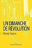 Un dimanche de révolution | Guerra, Wendy (1970-....). Auteur