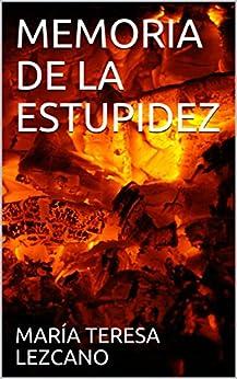 Memoria De La Estupidez por María Teresa Lezcano epub