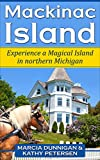 Mackinac Island Vacation Guide: Experience a Magical Island in northern Michigan