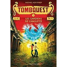 Tombquest, Tome 02: Les gardiens de l'amulette