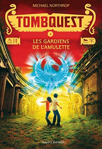 Tombquest, Tome 02: Les gardiens de l'amulette par Michael Northrop