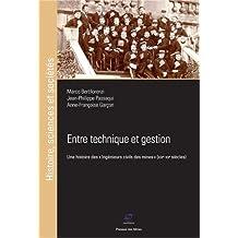 """Entre technique et gestion: Une histoire des """"ingénieurs civils des mines"""" (XIXe-XXe siècles)"""