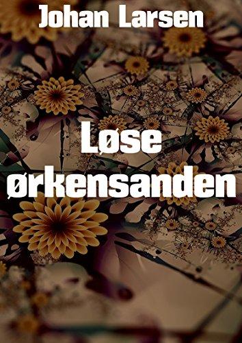 Løse ørkensanden (Norwegian Edition) por Johan Larsen