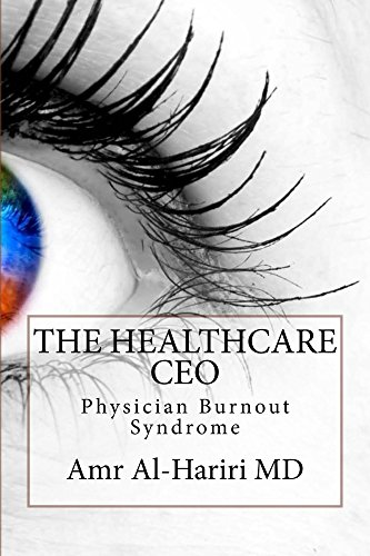 The Healthcare CEO: The Physician Burnout Syndrome (English Edition)