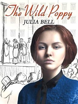 The Wild Poppy by [Bell, Julia]