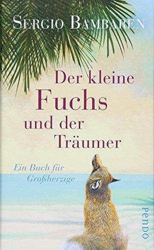 Der kleine Fuchs und der Träumer - Ein Buch für Großherzige