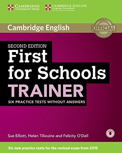 First for Schools Trainer Six Practice Tests without Answers with Audio 2nd edition by Elliott, Sue, Tiliouine, Helen, O'Dell, Felicity (2015) Paperback
