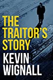 The Traitor's Story by Kevin Wignall