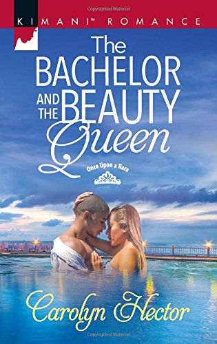 The Bachelor and the Beauty Queen (Kimani Romance)