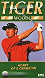 Tiger Woods - Heart of a Champion [VHS]
