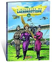 L'histoire de l'aéronautique : Tome 4