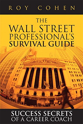 The Wall Street Professional's Survival Guide: Success Secrets of a Career Coach (paperback)