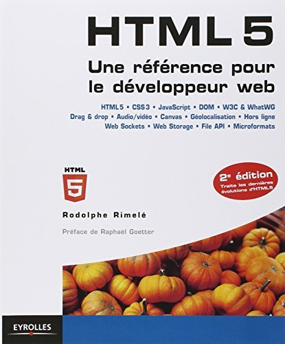 HTML 5 : UNE R?F?RENCE POUR LE D?VELOPPEUR WEB, 2E ?D. by RODOLPHE RIMEL?
