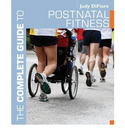 [ The Complete Guide to Postnatal Fitness (Revised) Difiore, Judy ( Author ) ] { Paperback } 2010