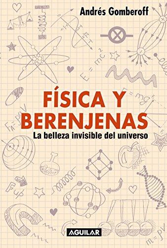 Física y berenjenas: La belleza invisible del universo