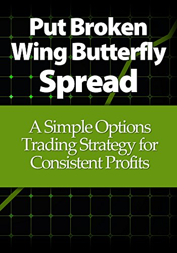 Option Spread (Put Broken Wing Butterfly Spread: A Simple Options Trading Strategy for Consistent Profits (English Edition))
