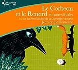 corbeau et le renard et autres fables (Le) : texte intégral   La Fontaine, Jean de (1621-1695). Auteur de droits adaptés