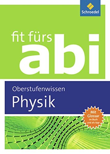 Preisvergleich Produktbild Fit fürs Abi: Physik Oberstufenwissen