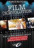 Film [r]evolution. E se un film avesse il potere di cambiare il corso della tua vita?