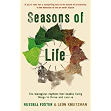 Seasons of Life: The Biological Rhythms That Enable Living Things to Thrive and Survive