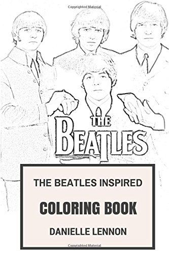 Beatles Inspired Coloring Book: Beatlemania and Classic English Rock Inspired Adult Coloring Book (Coloring Book for Adults)