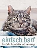 einfach barf: Leitfaden für natürliche Katzenernährung