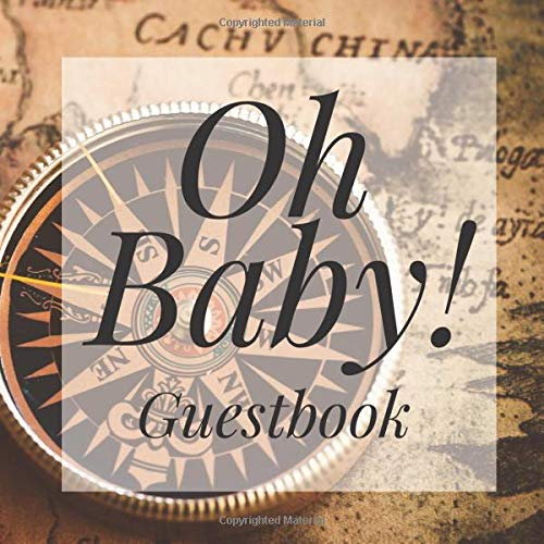 Oh Baby! Guestbook: Vintage Map Atlas Travel Shower Signing Sign In Book, Welcome New Baby Girl with Gift Log Recorder, Address Lines, Prediction, Advice Wishes, Photo Milestones