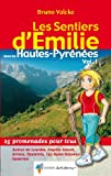 Les Sentiers d'Emilie dans les Hautes-Pyrénées : Tome 1, Autour de Lourdes, Argelès-Gazost, Arrens, Cauterets, Luz-Saint-Sauveur, Gavarnie