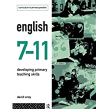 English 7-11: Developing Primary Teaching Skills (Routledge Studies in International Business and the World Economy) by David Wray (1995-11-07)