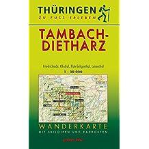 Wanderkarte Tambach-Dietharz: mit Friedrichroda, Ohrdruf, Floh-Seligenthal, Luisenthal (Thüringen zu Fuß erleben / Wanderkarten, 1:30.000)