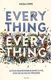 Everything, everything | Yoon, Nicola (1972-....). Auteur