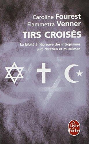 Tirs Croises (Ldp Litterature) par Caroline Fourest, Fiammetta Venner