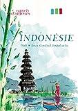 Carnets d'ailleurs : Indonésie (Bali - Java Central - Jogjakarta)