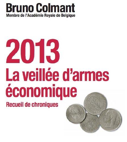 2013: La veillée d'armes économiques (Recueil de chroniques)
