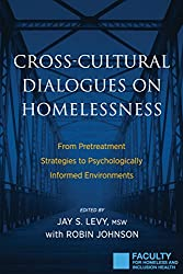 Cross-Cultural Dialogues on Homelessness: From Pretreatment Strategies to Psychologically Informed Environments (English Edition)