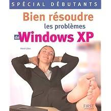 BIEN RESOUDRE PROB WINDOWS XP