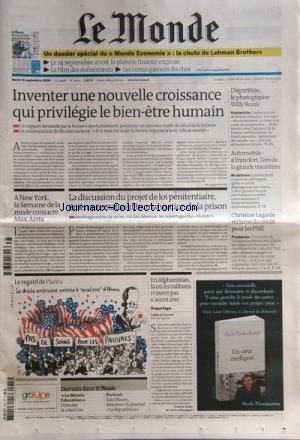 MONDE (LE) [No 20105] du 15/09/2009 - INVENTER UNE NOUVELLE CROISSANCE QUI PRIVILEGIE LE BIEN-ETRE HUMAIN - A NEW YORK LA SEMAINE DE LA MODE CONSACRE MAX AZRIA - LA DISCUSSION DU PROJET DE LOI PENITENTIAIE - EN AFGHANISTAN - LA OU LES TALIBANS N'OSENT PAS S'AVENTURER - CHRISTINE LAGARDE RECLAME DU CREDIT POUR LES PME - DESSIN DE PLANTU - AUTO - A FRANCFORT L'ERE DE LA GRANDE TRANSITION - DISPARITION - LE PHOTOGRAPHE WILLY RONIS par Collectif