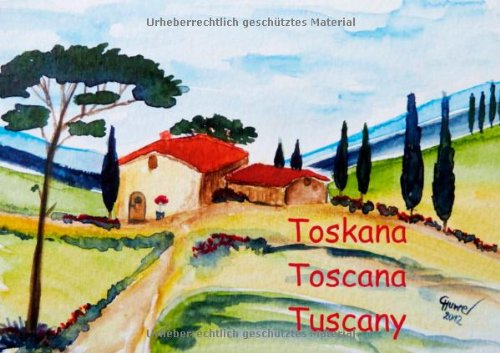 Tuscany (Posterbuch DIN A3 quer): Gemälde der Toskana in Aquarell (Posterbuch, 14 Seiten) (Pizzeria Dekor)