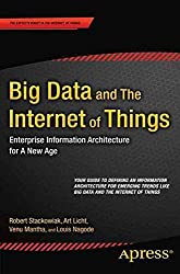 [(Big Data and the Internet of Things : Enterprise Information Architecture for a New Age)] [By (author) Robert Stackowiak ] published on (June, 2015)