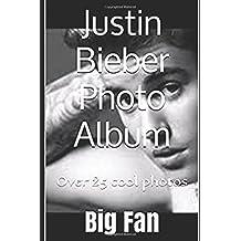 Justin Bieber Photo Album: Over 25 cool photos