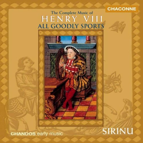 All Goodly Sports (Complete Music Of Henry VIII.)