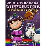 Une Princesse Différente.  La Princesse de l'espace (French Edition)