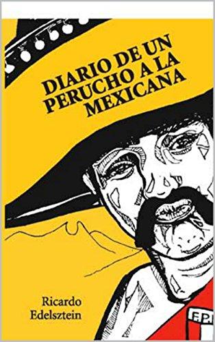 Diario de un Perucho a la Mexicana por Ricardo Edelsztein