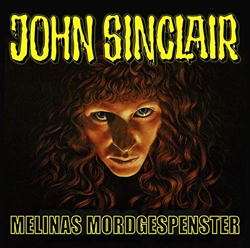 John Sinclair - Melinas Mordgespenster: . Sonderedition 06. (John Sinclair Hörspiel-Sonderedition, Band 6) (Halloween John Sinclair Blutiger)