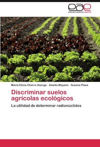 Discriminar suelos agrícolas ecológicos: La utilidad de determinar radionúclidos