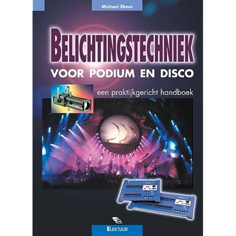 Belichtingstechniek voor podium en disco: een praktijkgericht handboek